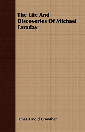 9781443707466: The Life And Discoveries Of Michael Faraday