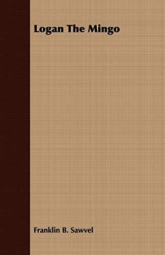 Logan The Mingo: Franklin B. Sawvel