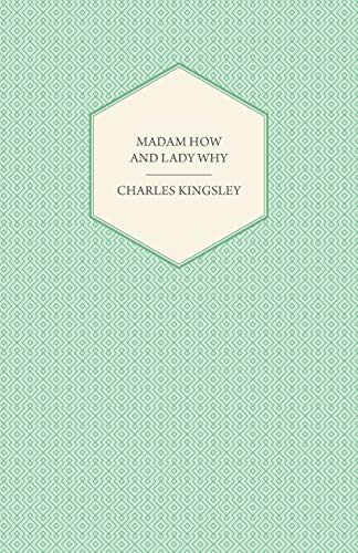 9781443708364: Madam How and Lady Why - Or, First Lessons in Earth Lore for Children