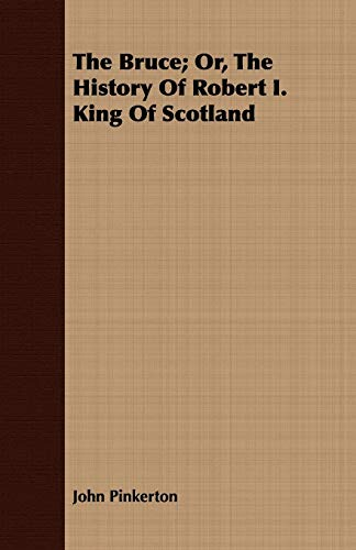 9781443708784: The Bruce; Or, The History Of Robert I. King Of Scotland