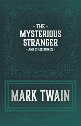 The Mysterious Stranger: Mark Twain