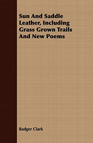 9781443710725: Sun And Saddle Leather, Including Grass Grown Trails And New Poems
