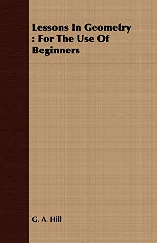 9781443711128: Lessons In Geometry: For The Use Of Beginners