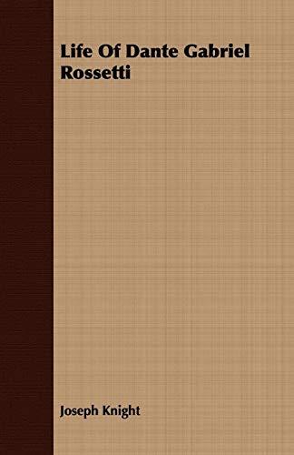 9781443712477: Life Of Dante Gabriel Rossetti