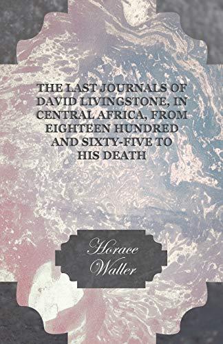 The Last Journals of David Livingstone, in: Waller, Horace