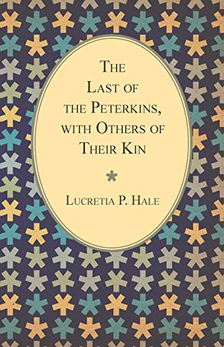 9781443714396: The Last of the Peterkins, with Others of Their Kin