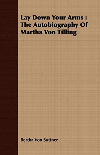 9781443714785: Lay Down Your Arms: The Autobiography of Martha Von Tilling
