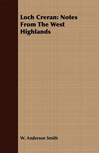 Loch Creran: Notes From The West Highlands: W. Anderson Smith