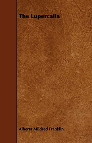 The Lupercalia (Paperback): Alberta Mildred Franklin