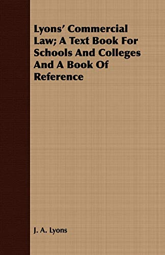 Lyons' Commercial Law; A Text Book For: J. A. Lyons