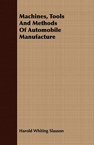 9781443717250: Machines, Tools and Methods of Automobile Manufacture