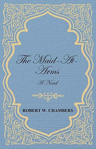 9781443717441: The Maid-At-Arms - A Novel