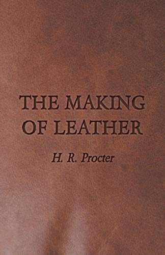 The Making of Leather: H. R. Procter
