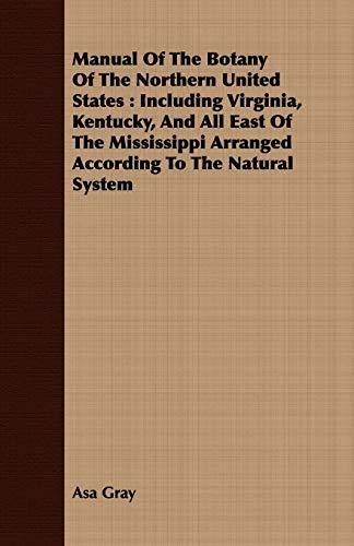 Manual Of The Botany Of The Northern: Asa Gray