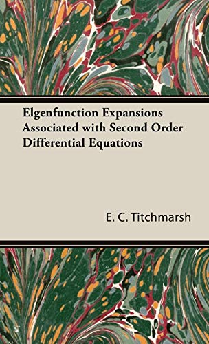 Elgenfunction Expansions Associated With Second Order Differential: E. C. Titchmarsh