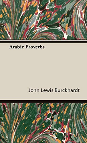 Arabic Proverbs: John Lewis Burckhardt