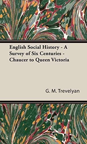 English Social History - A Survey of: Trevelyan, G. M.
