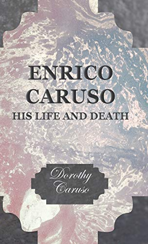 9781443721004: Enrico Caruso - His Life and Death