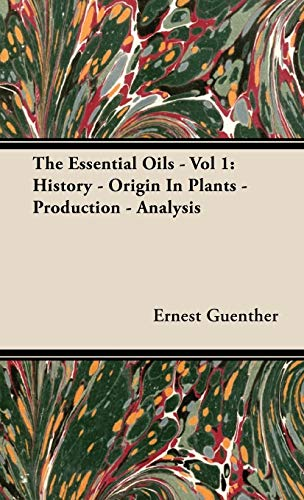 9781443721059: The Essential Oils - Vol 1: History - Origin In Plants - Production - Analysis