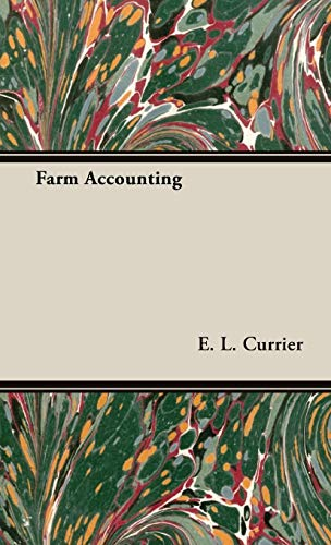 Farm Accounting: Currier, E. L.