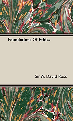 Foundations Of Ethics: Sir W. David Ross