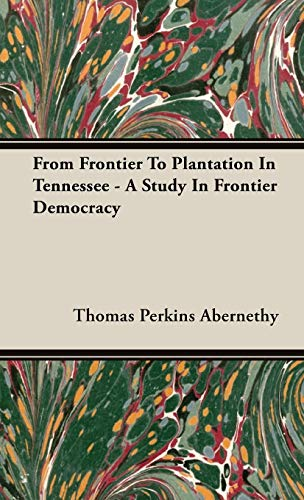 9781443721646: From Frontier To Plantation In Tennessee - A Study In Frontier Democracy