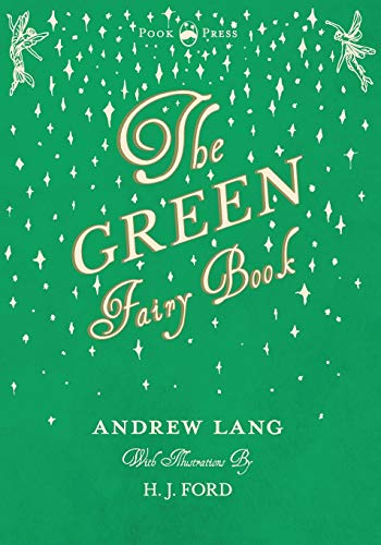 9781443721868: The Green Fairy Book - Illustrated by H. J. Ford (Andrew Lang's Fairy Books)