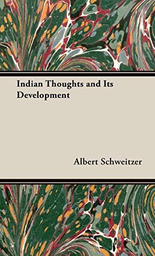 Indian Thoughts and Its Development: Albert Schweitzer