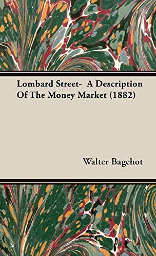 9781443722360: Lombard Street- A Description Of The Money Market (1882)