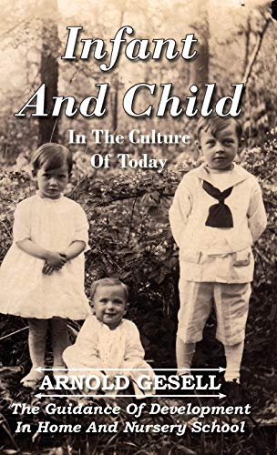 9781443722445: Infant and Child in the Culture of Today - The Guidance of Development in Home and Nursery School