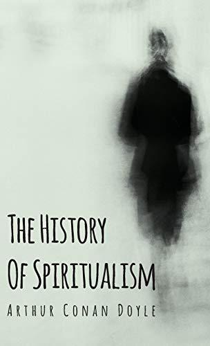 The History of Spiritualism: Arthur Conan Doyle