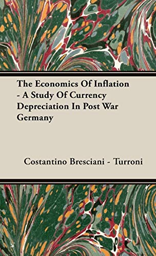 9781443723527: The Economics Of Inflation - A Study Of Currency Depreciation In Post War Germany