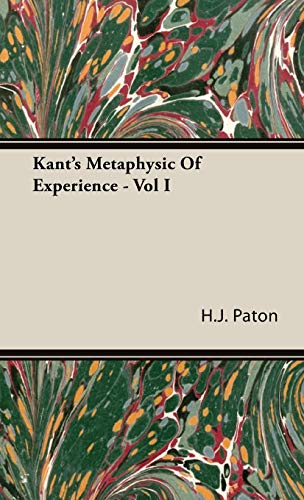Kant's Metaphysic of Experience - Vol I (1443724076) by H. J. Paton