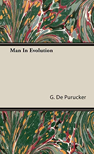 Man In Evolution: G. de Purucker