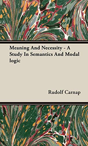 9781443725347: Meaning and Necessity: A Study in Semantics and Modal Logic