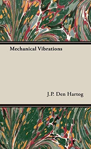 Mechanical Vibrations (Hardback): J.P. Den Hartog