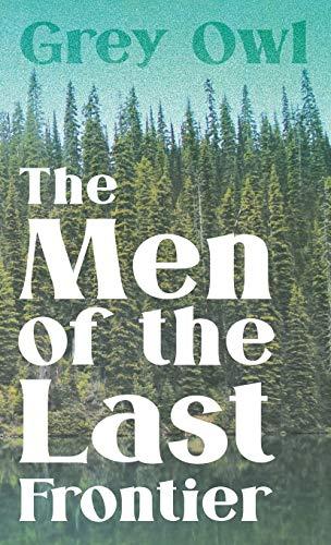 The Men of the Last Frontier: Owl, Grey