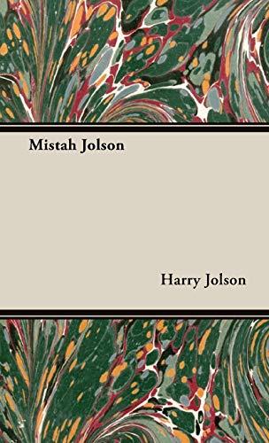 Mistah Jolson: Jolson, Harry