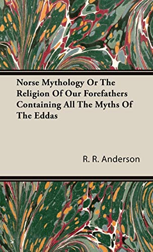 9781443726344: Norse Mythology Or The Religion Of Our Forefathers Containing All The Myths Of The Eddas