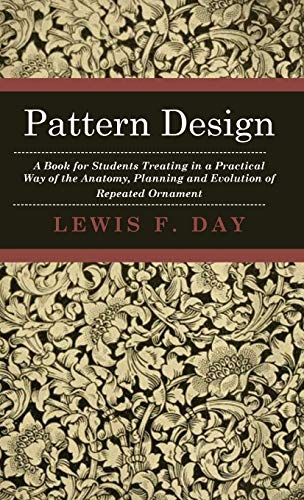 9781443726726: Pattern Design: A Book for Students Treating in a Practical Way of the Anatomy, Planning and Evolution of Repeated Ornament
