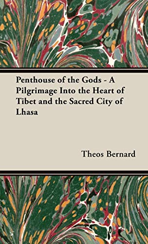 9781443726740: Penthouse of the Gods - A Pilgrimage into the Heart of Tibet and the Sacred City of Lhasa