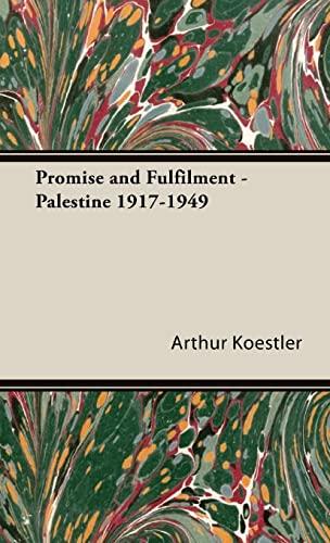 Promise and Fulfilment - Palestine 1917-1949: Koestler, Arthur