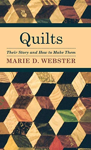9781443727167: Quilts - Their Story and How to Make Them