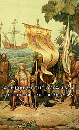 9781443727358: Admiral of the Ocean Sea - A Life of Christopher Columbus