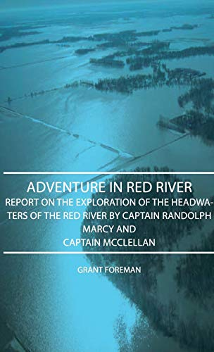 9781443727396: Adventure in Red River - Report on the Exploration of the Headwaters of the Red River by Captain Randolph Marcy and Captain McClellan