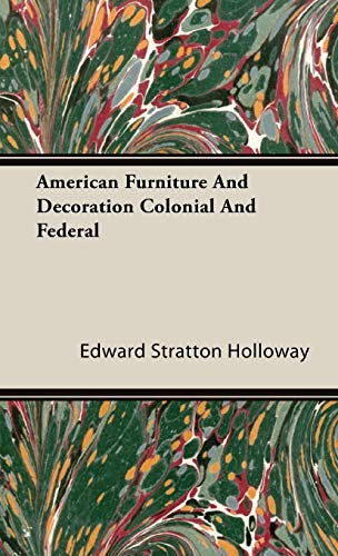 9781443727532: American Furniture And Decoration Colonial And Federal