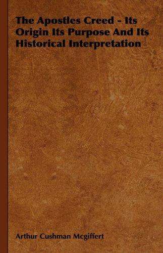 9781443727815: The Apostles Creed - Its Origin Its Purpose And Its Historical Interpretation
