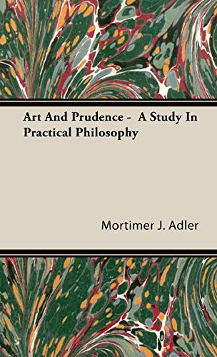 9781443727969: Art And Prudence - A Study In Practical Philosophy