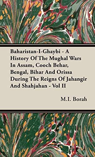 Baharistan-I-Ghaybi - A History of the Mughal Wars in Assam, Cooch Behar, Bengal, Bihar and Orissa ...