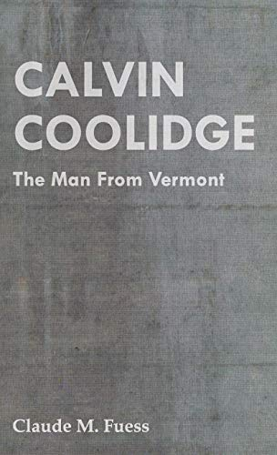 9781443728843: Calvin Coolidge - The Man from Vermont